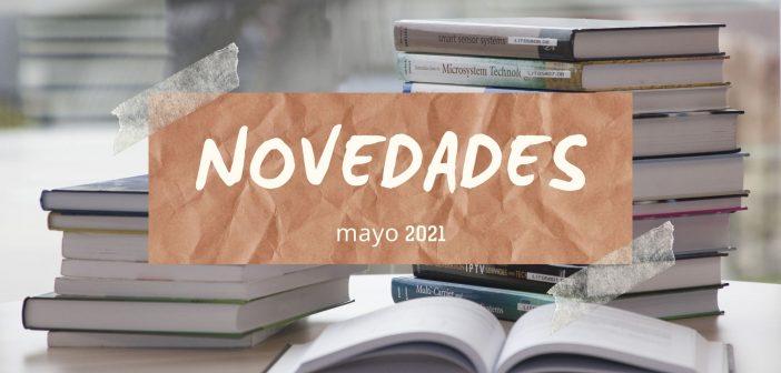 Novedades en la biblioteca Pedro Antonio de Alarcón mayo 2021